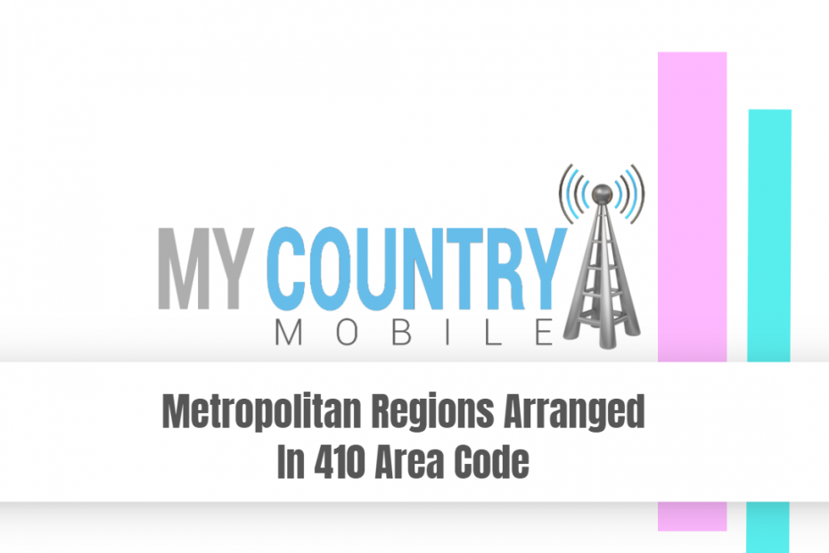 Metropolitan Regions Arranged In 410 Area Code - My Country Mobile