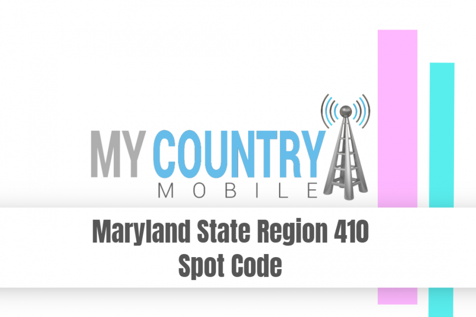 Maryland State Region 410 Spot Code - My Country Mobile