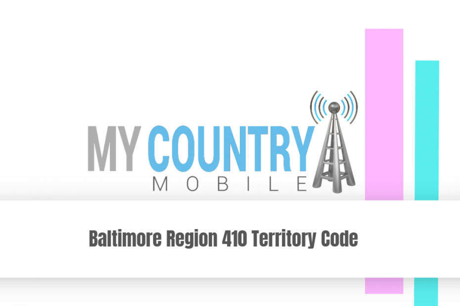 Baltimore Region 410 Territory Code - My Country Mobile