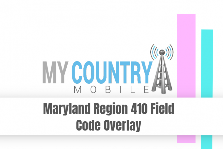 Maryland Region 410 Field Code Overlay - My Country Mobile