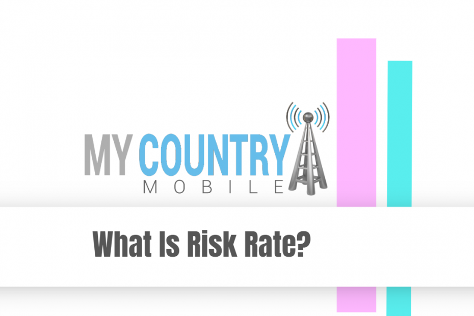 What Is Risk Rate? - My Country Mobile Meta description preview: