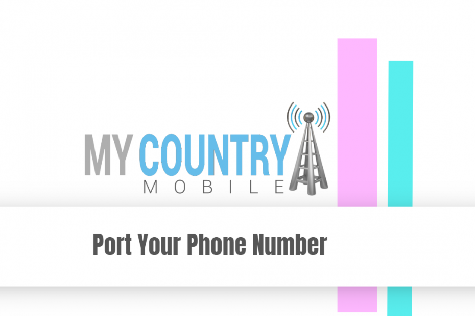 Port Your Phone Number - My Country Mobile