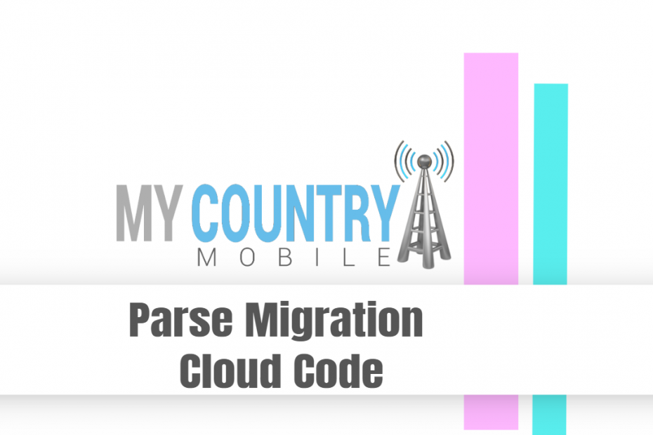 Parse Migration Cloud Code - My Country Mobile