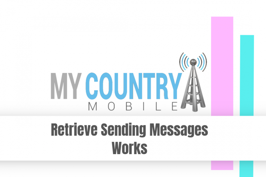 Retrieve Sending Messages Works - My Country Mobile