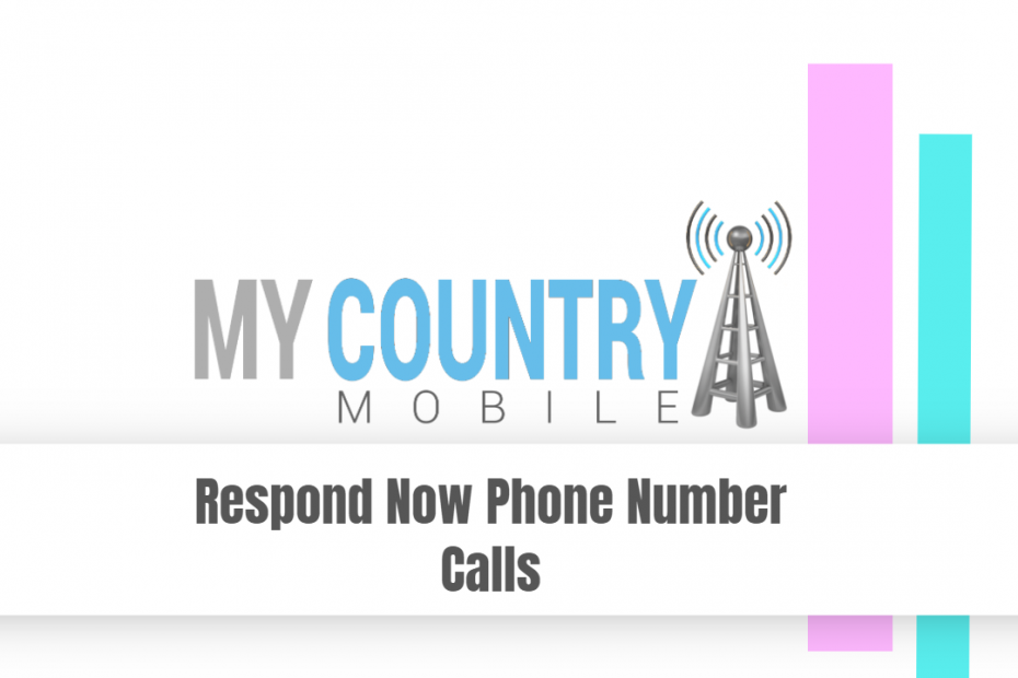 SEO title preview: Respond Now Phone Number Calls - My Country Mobile