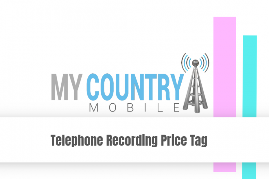 SEO title preview: Telephone Recording Price Tag - My Country Mobile