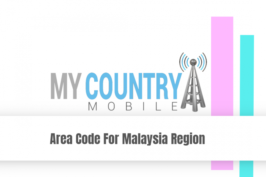 Area Code For Malaysia Region - My Country Mobile