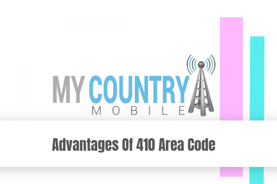 Advantages Of 410 Area Code - My Country Mobile