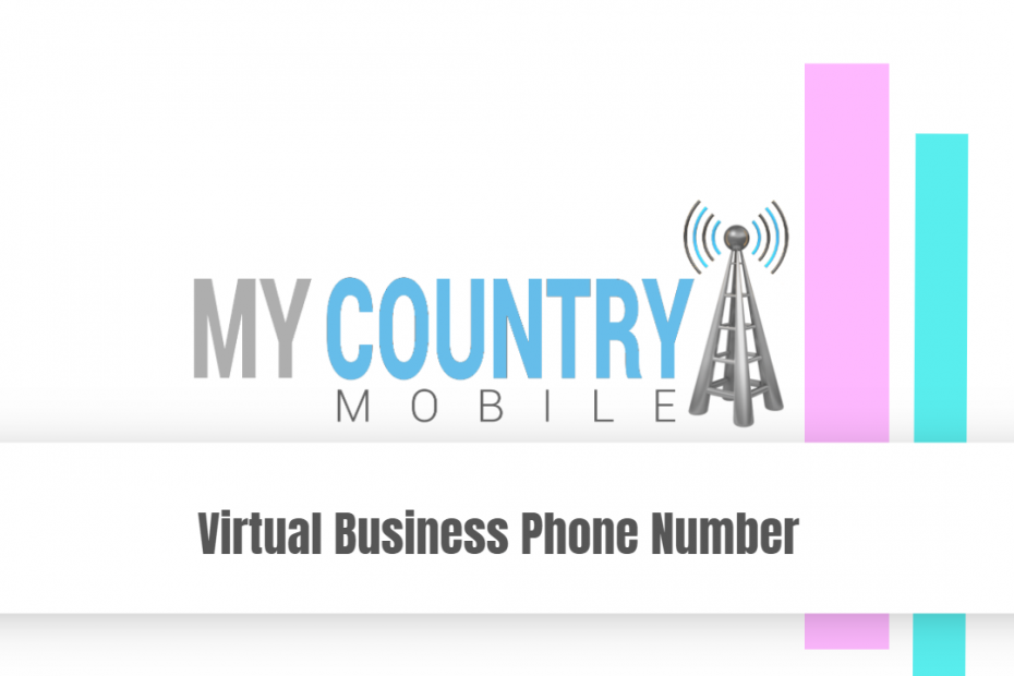 Virtual Business Phone Number - My Country Mobile